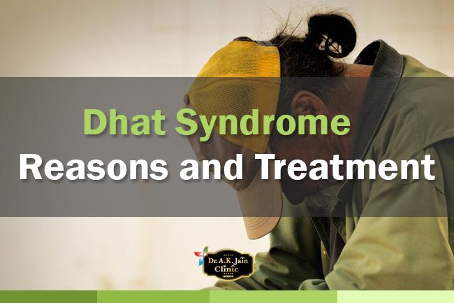 Dhat ka Ilaj - Dhat Syndrome Treatment & Medicine   Dr  AK
