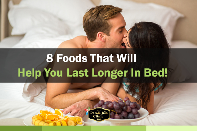 8 foods that will help you last longer in bed dr a k