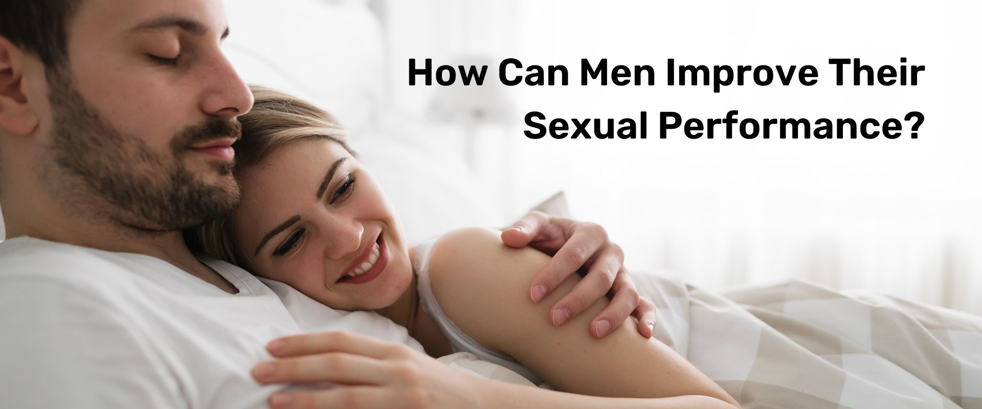 How Can Men Improve Their Sexual Performance